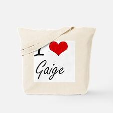 I Love Gaige Tote Bag