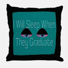 I Will Sleep When They Graduate Throw Pillow