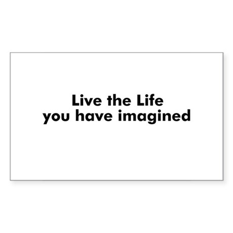 Live the Life you have imagin Sticker (Rectangular