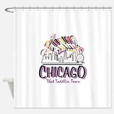 Chicago That Toddlin Town Shower Curtain