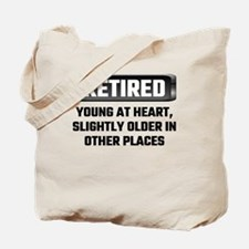 Retired Young At Heart, Slightly Older In Tote Bag
