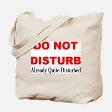Quite Disturbed Tote Bag
