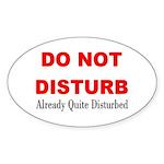Quite Disturbed Oval Sticker
