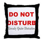 Quite Disturbed Throw Pillow