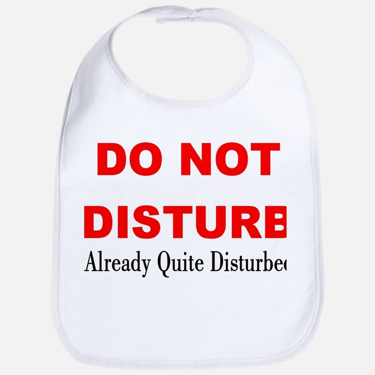 Quite Disturbed Bib