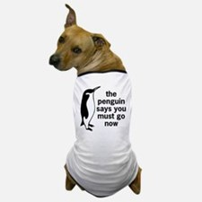 The Penguin Says Dog T-Shirt