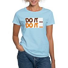 DO IT...  T-Shirt
