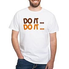 DO IT... Shirt