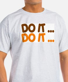 DO IT...  T-Shirt
