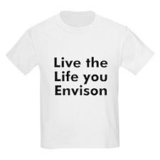 Live the Life you Envison T-Shirt