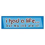 Had a Life Bumper Sticker