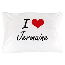 I Love Jermaine Pillow Case