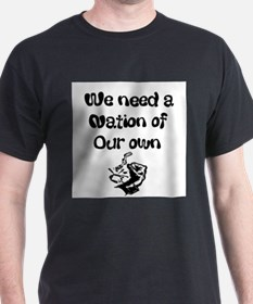 We Need a Black Nation T-Shirt