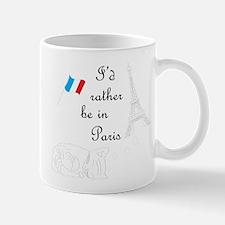 Rather Be In Paris Mug Mugs