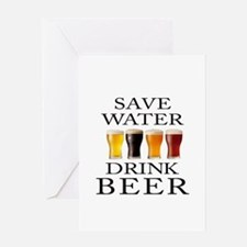 Save Water Drink Beer Greeting Cards