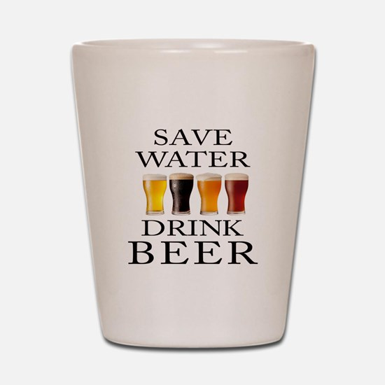Save Water Drink Beer Shot Glass