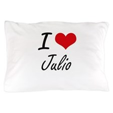 I Love Julio Pillow Case