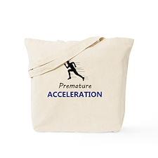 Premature Acceleration Tote Bag