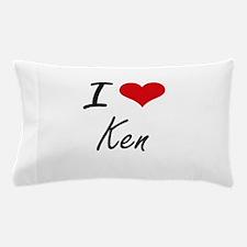 I Love Ken Pillow Case