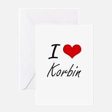 I Love Korbin Greeting Cards
