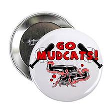 Go Mudcats Button