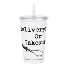 Delivery or Takeout final copy.png Acrylic Double-