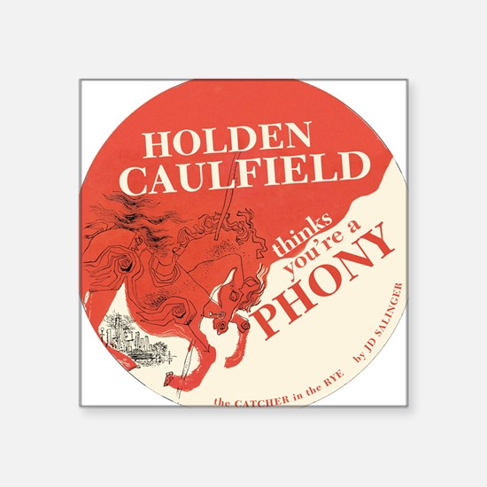 "holden caulfield Square Sticker 3"" x 3"""