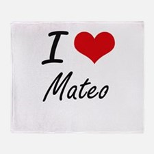 I Love Mateo Throw Blanket