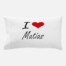 I Love Matias Pillow Case