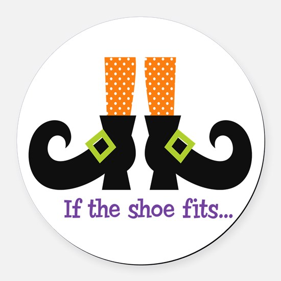 If the shoe fits.. Round Car Magnet