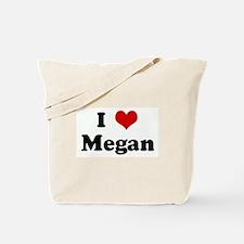 I Love Megan Tote Bag