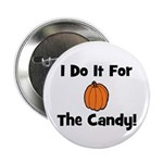 I Do It For The Candy! (pumpk Button