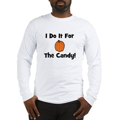 I Do It For The Candy! (pumpk Long Sleeve T-Shirt
