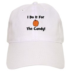 I Do It For The Candy! (pumpk Cap