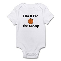 I Do It For The Candy! (pumpk Infant Bodysuit
