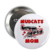Mudcats Mom Button