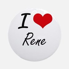 I Love Rene Round Ornament