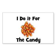 I Do It For The Candy! (candy Sticker (Rectangular