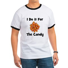 I Do It For The Candy! (candy T