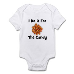 I Do It For The Candy! (candy Infant Bodysuit