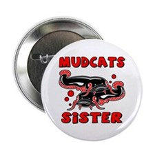 Mudcats Sister Button