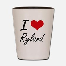 I Love Ryland Shot Glass