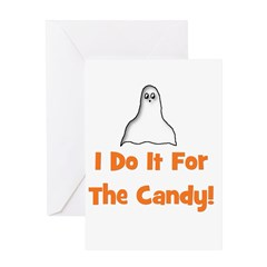 I Do It For The Candy! (ghost Greeting Card
