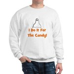 I Do It For The Candy! (ghost Sweatshirt