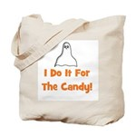 I Do It For The Candy! (ghost Tote Bag
