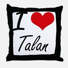 I Love Talan Throw Pillow