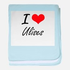 I Love Ulises baby blanket