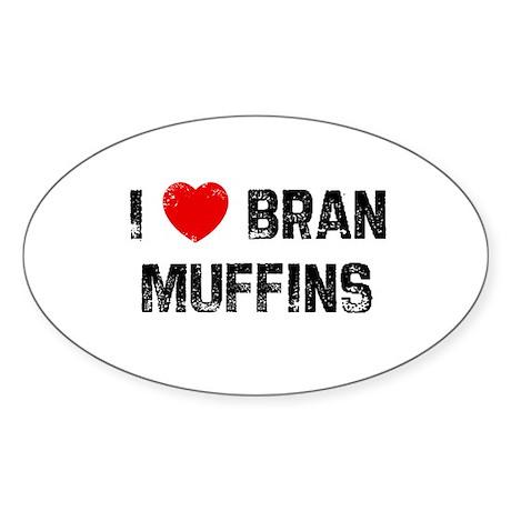 I * Bran Muffins Oval Sticker