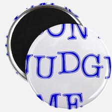"""DONT JUDGE ME 2.25"""" Magnet (10 pack)"""