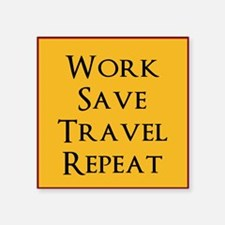 Work Save Travel Repeat Sticker